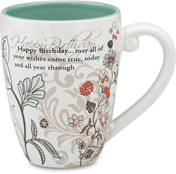 Happy Birthday...may all of your wishes come true, today and all year through Coffee Tea Beverage Mug