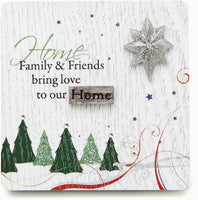 Family and Friends bring love to our Home Plaque