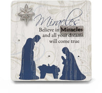 Believe in Miracles and all your dreams will come true Plaque