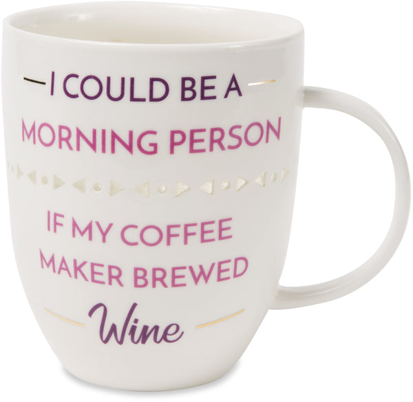 I could be a morning person if my coffee maker brewed wine Pierced Porcelain Cup Mug - Beloved Gift Shop