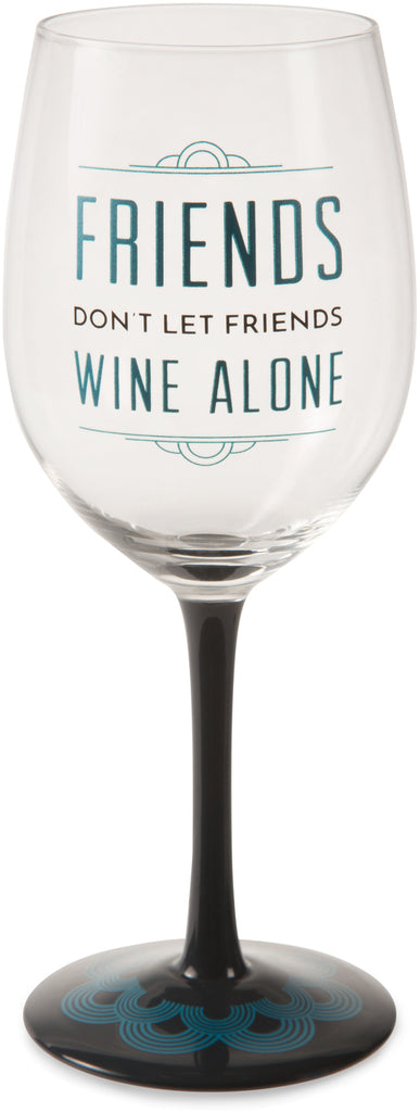 Friends don't let friends wine alone Wine Glass Wine Glass - Beloved Gift Shop