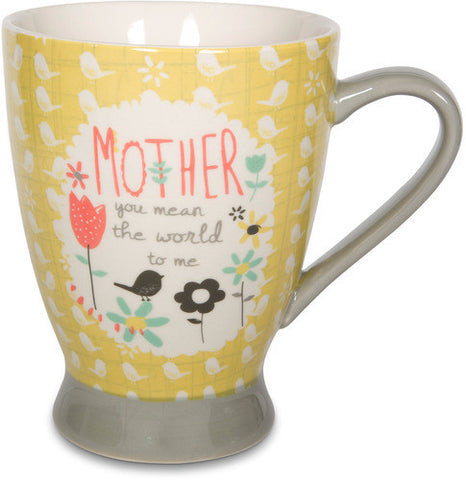 Mother you mean the world to me Coffee & Tea Mug by Bloom Amylee Weeks - Beloved Gift Shop