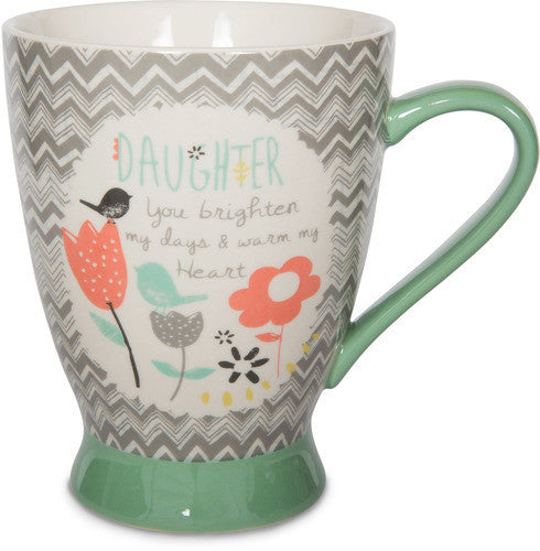 Daughter you brighten my days & warm my heart Coffee Mug