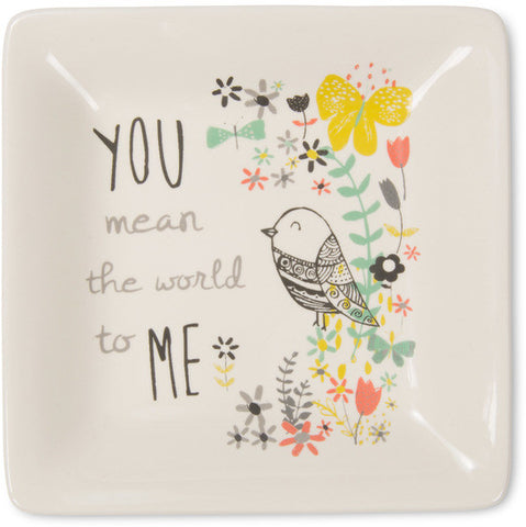 You mean the world to me Ceramic Keepsake Dish by Bloom Amylee Weeks - Beloved Gift Shop