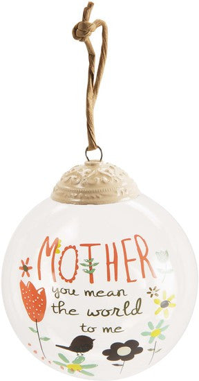 Mother you mean the world to me 80mm Glass Ornament by Bloom Amylee Weeks - Beloved Gift Shop