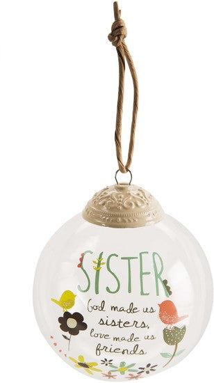 Sister God made us sisters love made us friends 80mm Glass Ornament by Bloom Amylee Weeks - Beloved Gift Shop