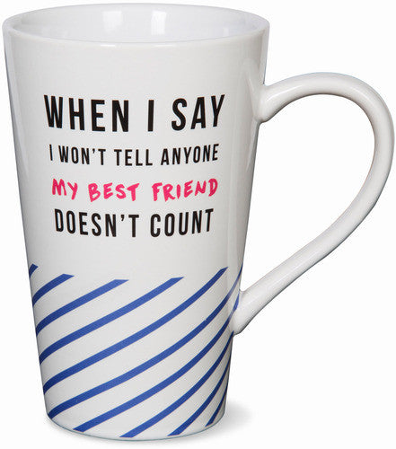 When I Say I Won't Tell Anyone My Best Friends Doesn't Count Latte Mug Latte Mug - Beloved Gift Shop