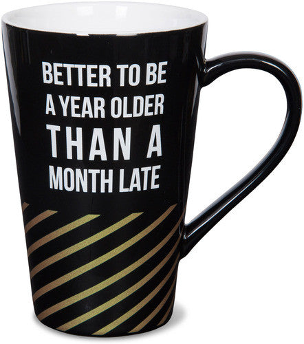 Better to Be a Year Older Than a Month Late Latte Mug Latte Mug - Beloved Gift Shop