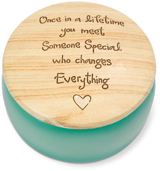 Once in a lifetime you meet someone special who changes everything Keepsake Box