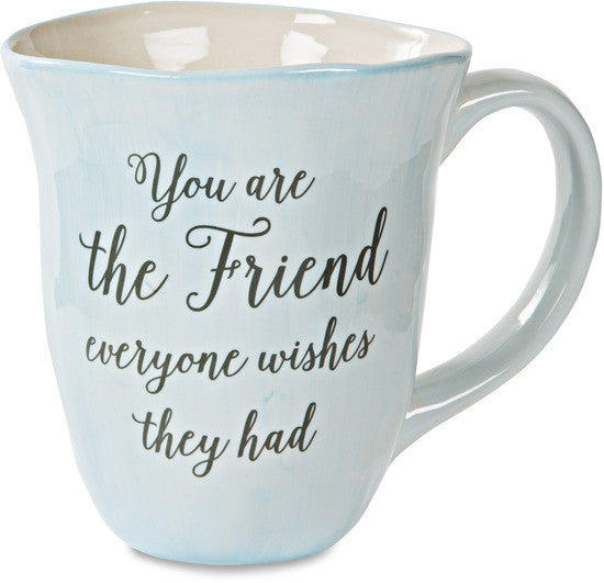 You are the friend everyone wishes they had - Ceramic Mug by Emmaline - Beloved Gift Shop
