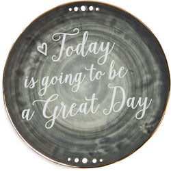 Today is going to be a great day Ceramic Plate