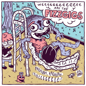 The Fizzgigs - Weeeeeeeeeeeee are the Fizzgigs (Digital)