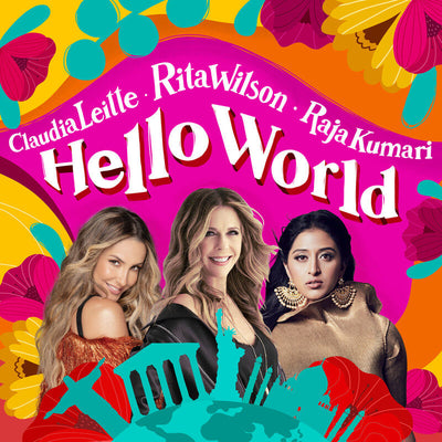 "3/5/2021 - RITA WILSON CELEBRATES INTERNATIONAL WOMEN'S DAY WITH ""HELLO WORLD"""