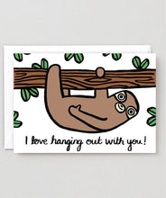 Load image into Gallery viewer, Hanging Out With You Sloth Card