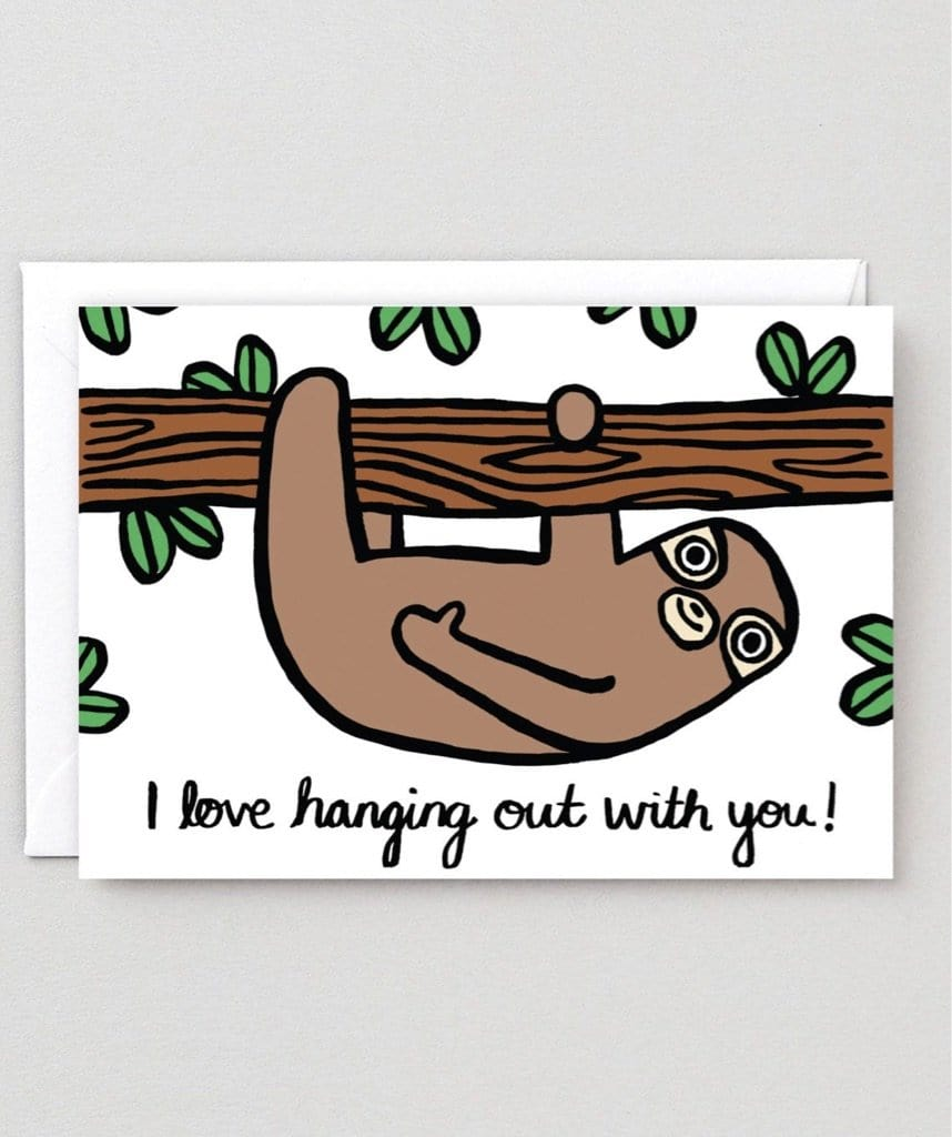 Hanging Out With You Sloth Card