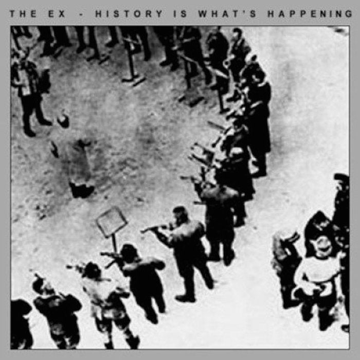 The Ex - History is What's Happening LP