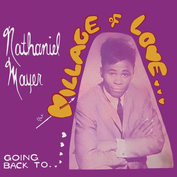 Nathaniel Mayer - Going Back To The Village Of Love LP