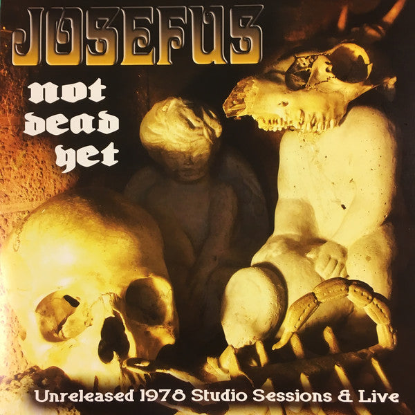 Josefus - Not Dead Yet - Unreleased 1978 Studio Sessions & Live LP