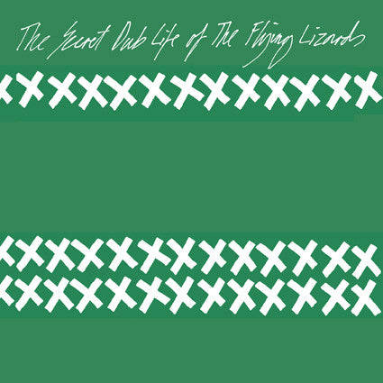 Flying Lizards - The Secret Dub Life Of The Flying Lizards LP