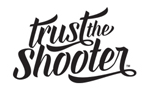 TRUST THE SHOOTER LLC