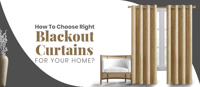 How to Choose the Right Blackout Curtain for Your Home?