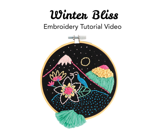 Winter Bliss Embroidery Kit: Tutorial Series