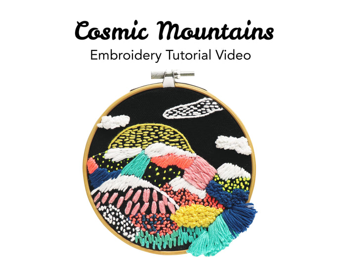 Cosmic Mountains Embroidery Kit: Tutorial Series