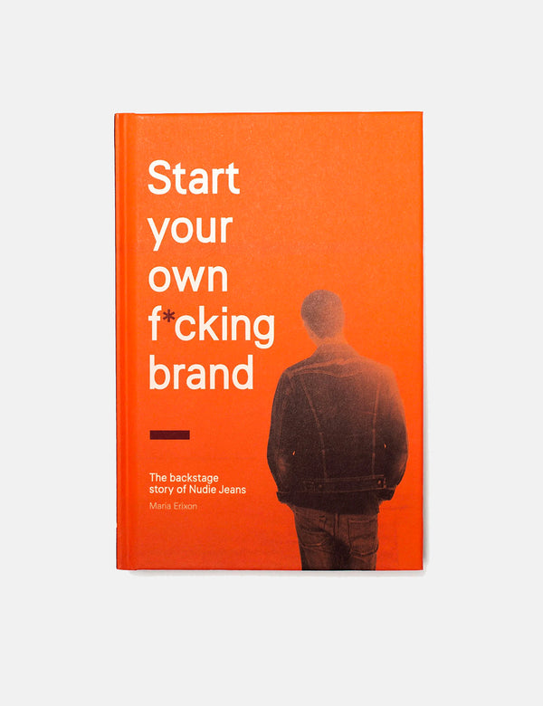Nudie Start your own f*cking brand Book