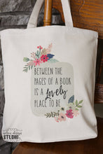 Load image into Gallery viewer, Between the pages of a book is a lovely place to be tote bag