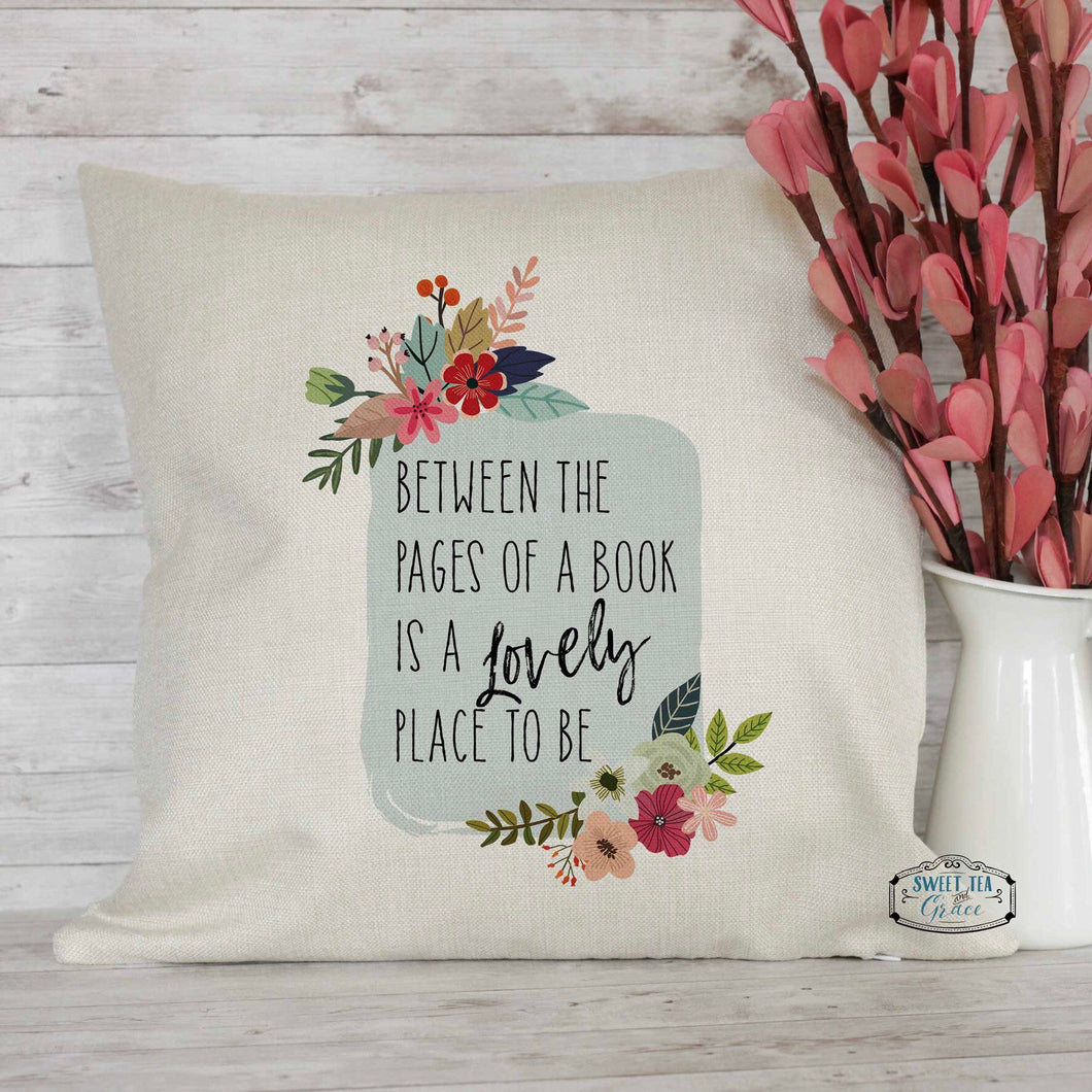 Between the pages of a book is a lovely place to be throw pillow