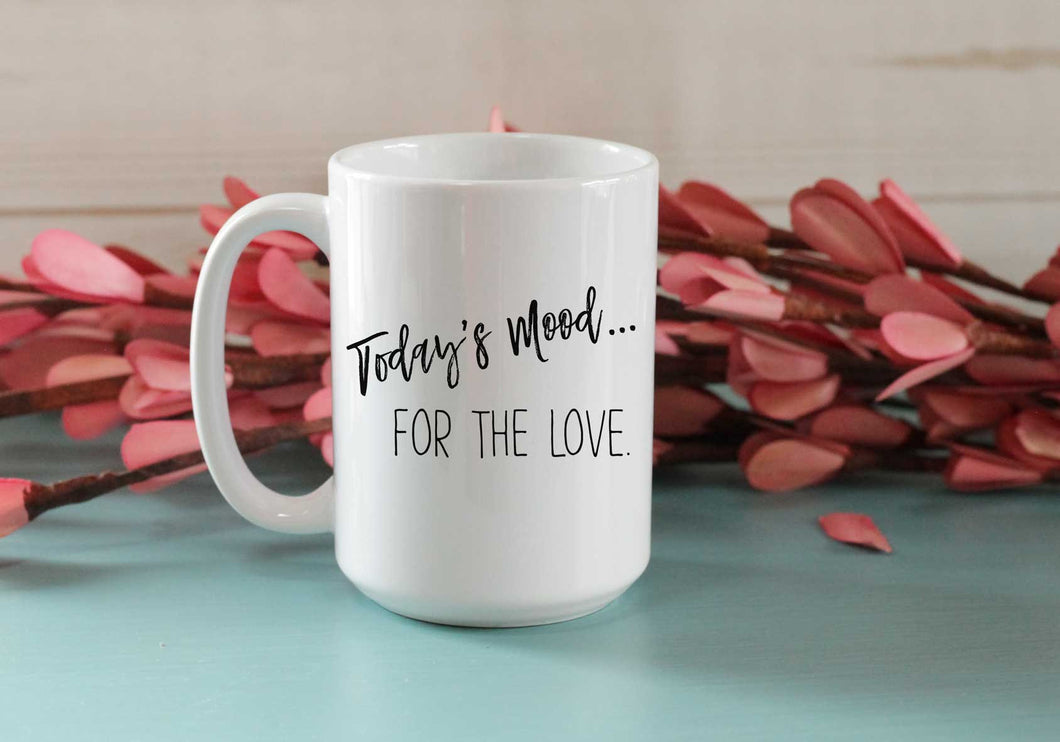 Today's Mood... for the love coffee cup