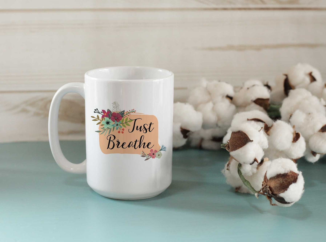 Just breathe coffee cup
