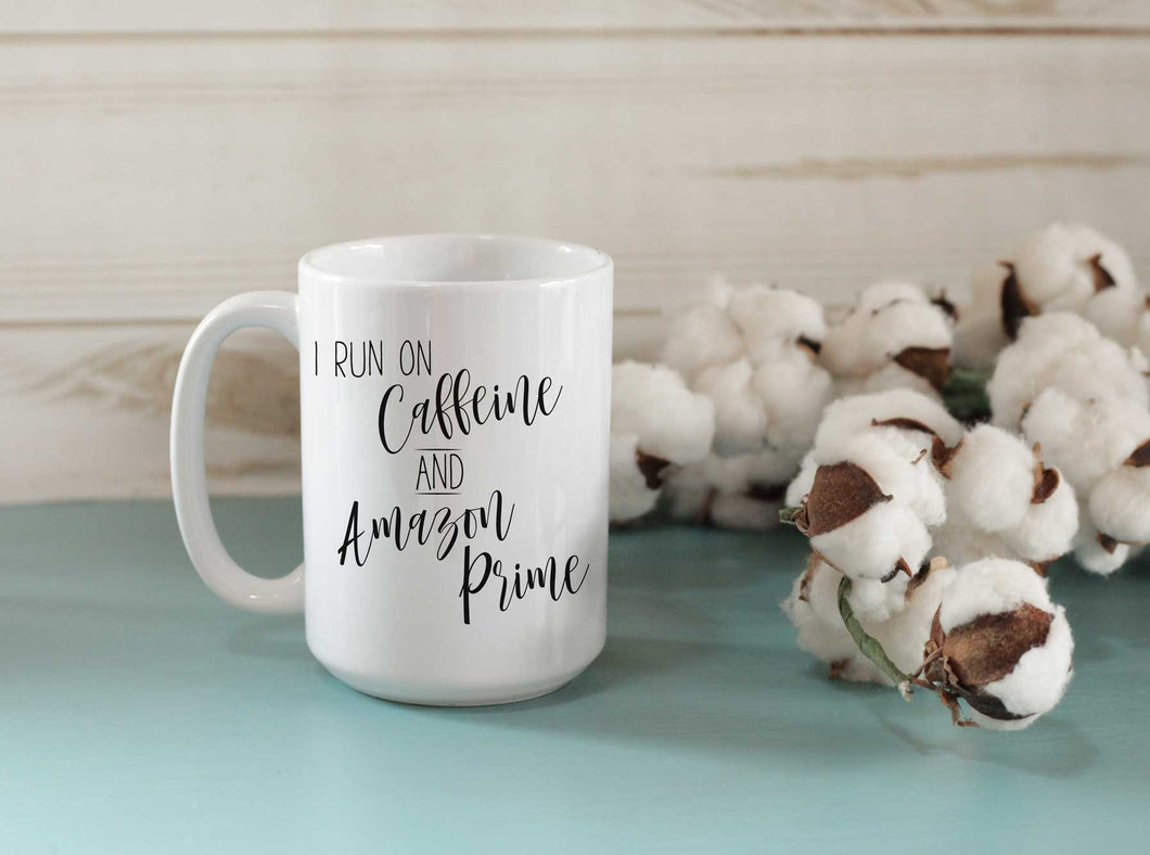 I run on caffeine and Amazon Prime Mug