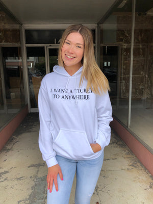 The I Want A Ticket To Anywhere Hoodie