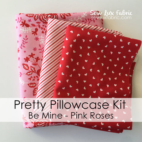 Pretty Pillowcase Kit - Be Mine Pink Roses