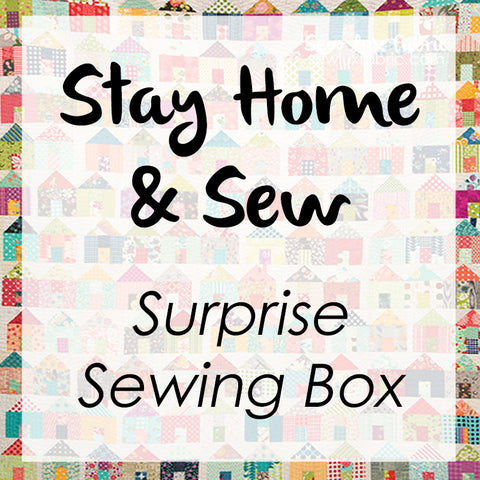 Stay Home & Sew Surprise Sewing Box - PREORDER