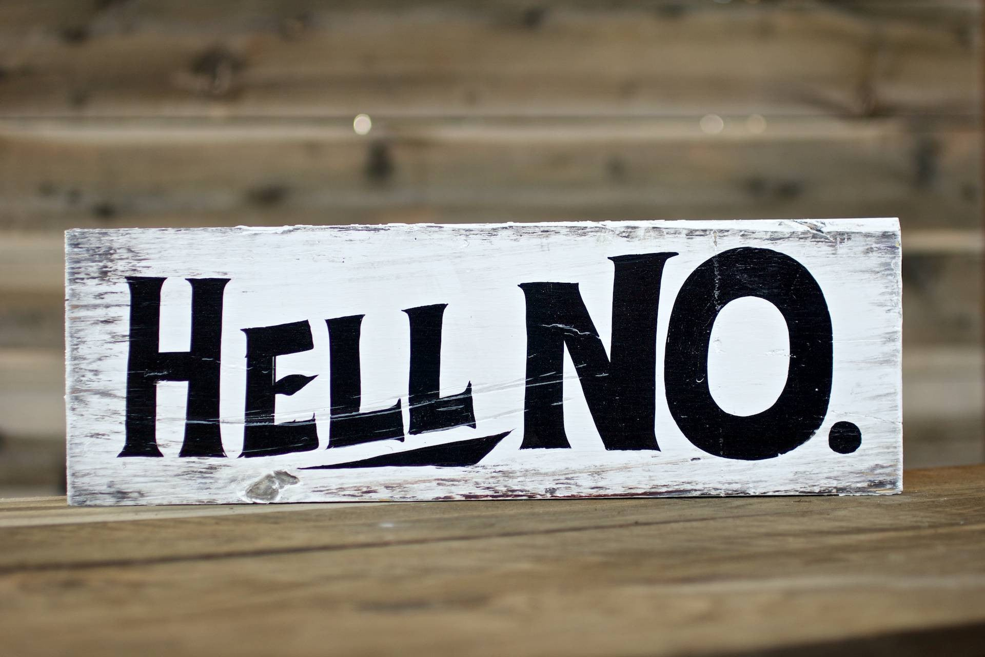 Hell No: HELL NO. — Hand Painted Sign