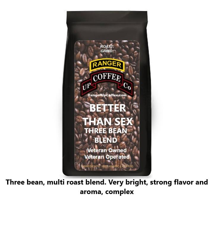 Better Than Sex Three Bean Blend Coffee Ranger Up Coffee