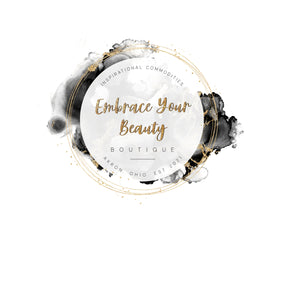 Embrace Your Beauty Boutique - Inspirational Commodoties