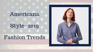 Americana Style- 2019 Fashion Trends