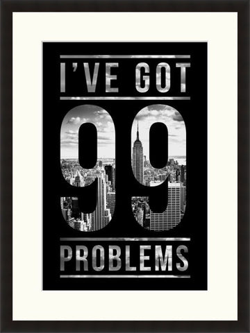 I've Got 99 Problems - Lyric Culture  - Fine Art Photograph by Lyric Culture  - Framed Wall Art