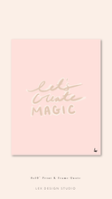 "Load image into Gallery viewer, Print & Frame Art ""Let's Create Magic"": Digital Download"