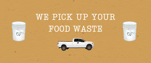 Cartoon pickup truck and two bins with a GF logo on them. Text says: We pick up your food waste.