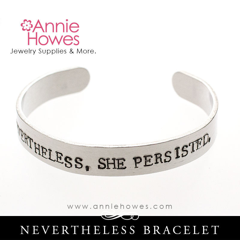 Nevertheless She Persisted Bracelet Sterling Silver Cuff Hand