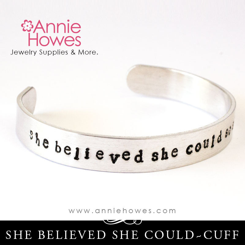 She Believed She Could So She Did - Hand Stamped Cuff Bracelet Jewelry.