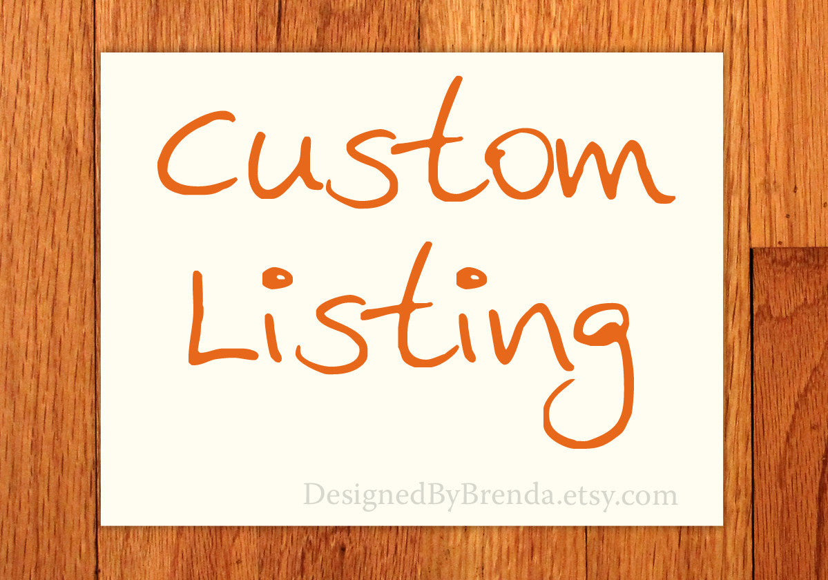 Custom Listing for Pamela