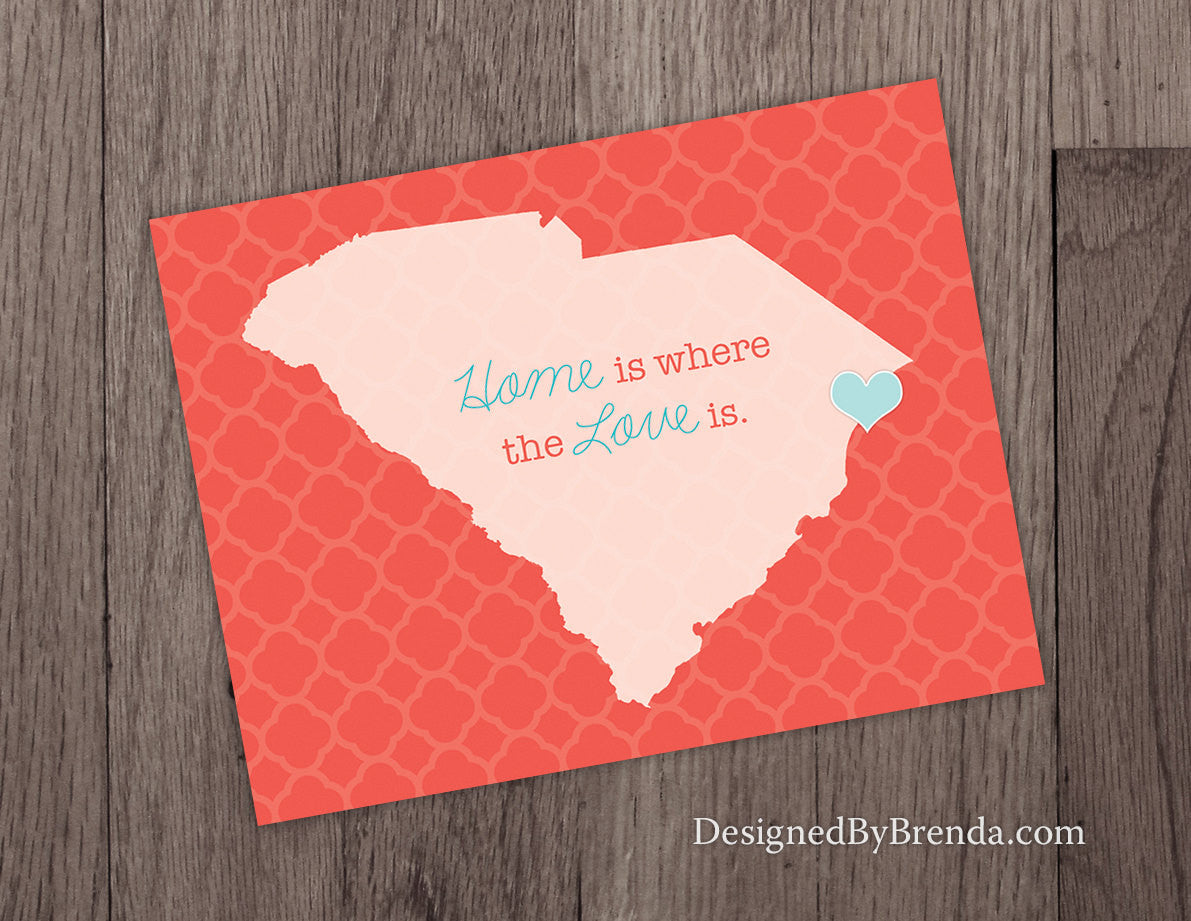 Home is Where the Love is PRINT with State - Fun Housewarming Gift