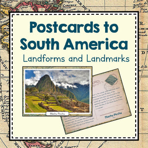 South America Unit Study: Postcards of South American Landmarks and Landforms