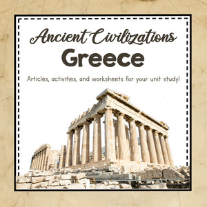 Ancient Greece- Ancient Civilizations Unit Study