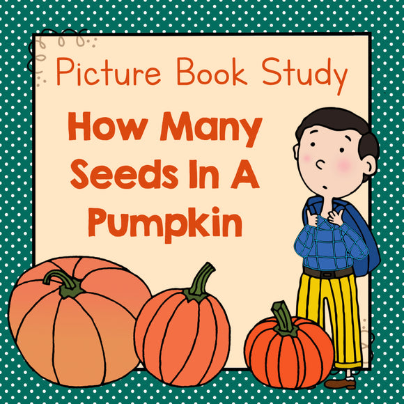Book Study: How Many Seeds in a Pumpkin?